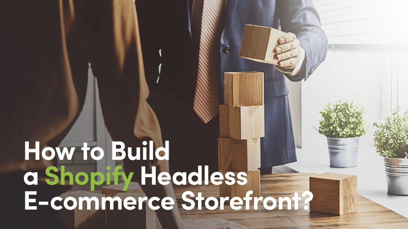 How To Build A Shopify Headless eCommerce Storefront