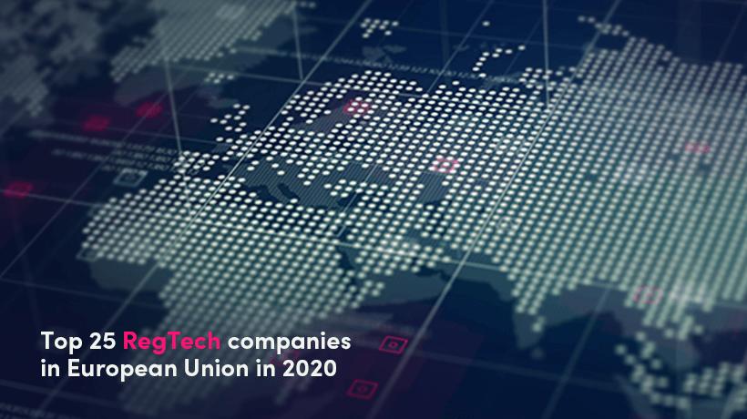 Top 25 RegTech Companies In European Union In 2020