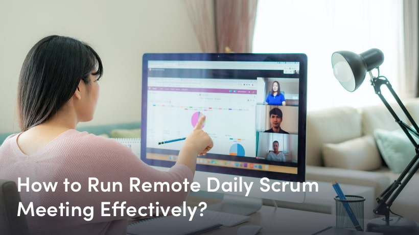 How to Run Remote Daily Scrum Meeting Effectively?
